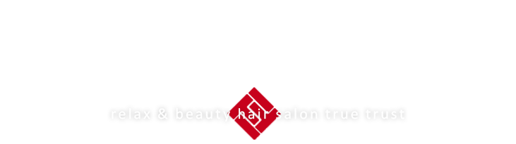 RELAX & BEAUTY HAIR SALON TRUE TRUST
